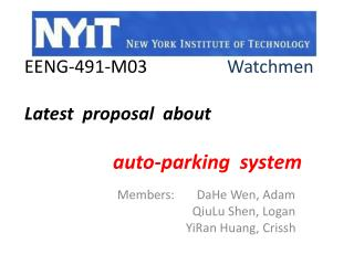 EENG-491-M03                   Watchmen Latest  proposal  about   auto-parking  system