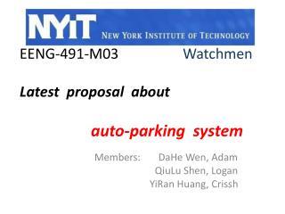 EENG-491-M03                   Watchmen Latest  proposal  about   auto-parking  system