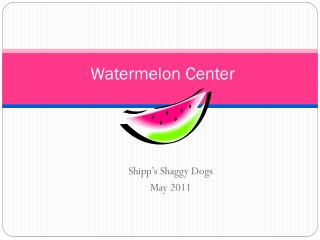 Watermelon Center