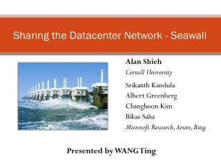Sharing the Datacenter  Network - Seawall