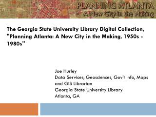 Joe Hurley Data Services, Geosciences,  Gov't Info,  Maps  and GIS  Librarian