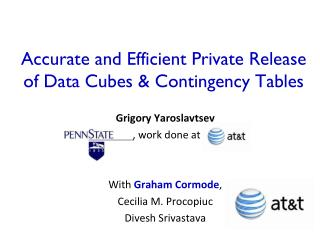 Accurate and Efficient Private Release of Data Cubes & Contingency Tables