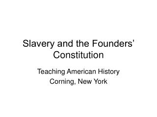 Slavery and the Founders  Constitution