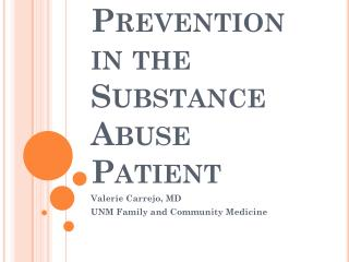 Primary Care and Prevention in the  Substance Abuse Patient