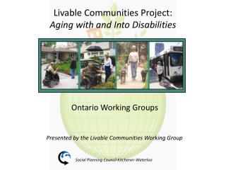 Livable Communities Project: Aging with and Into Disabilities