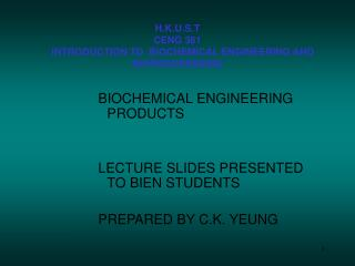 H.K.U.S.T CENG 361      INTRODUCTION TO  BIOCHEMICAL ENGINEERING AND BIOPROCESSSING