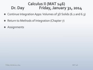 Calculus II (MAT 146) Dr. Day		Friday, January 31, 2014