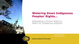 Watering Down Indigenous Peoples� Rights �