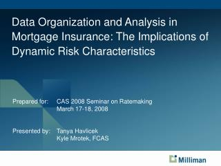 Data Organization and Analysis in Mortgage Insurance: The Implications of Dynamic Risk Characteristics