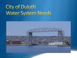 City of Duluth Water System Needs