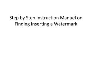 Step by Step Instruction Manuel on Finding Inserting a Watermark