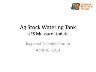 Ag Stock Watering Tank UES Measure Update