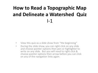 How to Read a Topographic Map and Delineate a Watershed  Quiz I-1