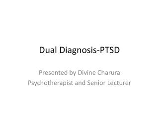 Dual Diagnosis-PTSD