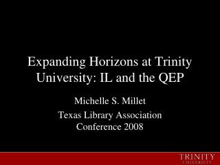 Expanding Horizons at Trinity University: IL and the QEP