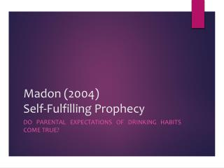 Madon  (2004)  Self-Fulfilling Prophecy