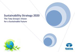 Sustainability Strategy 2020 The Tata Group's Vision  for a Sustainable Future