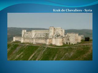 Krak  de Chevaliers - Syria
