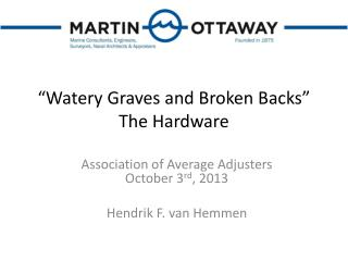 """Watery Graves and Broken Backs"" The Hardware"
