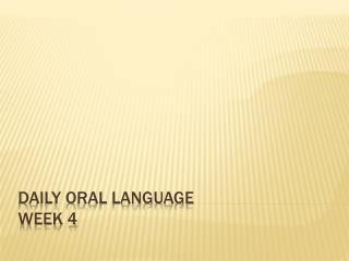 Daily Oral Language Week 4