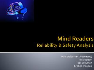 Mind Readers Reliability & Safety Analysis