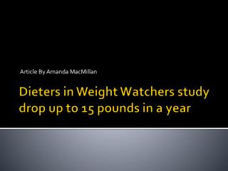 Dieters in Weight Watchers study drop up to 15 pounds in a year
