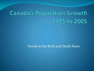 Canada's Population Growth 1925 to 2005