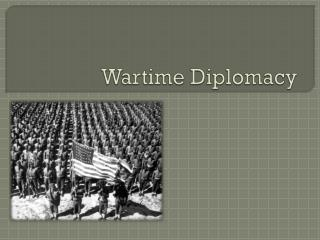 Wartime Diplomacy