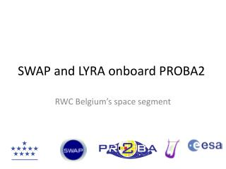 SWAP and LYRA onboard PROBA2