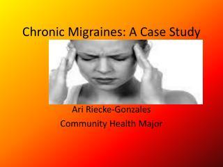 Chronic Migraines: A Case Study