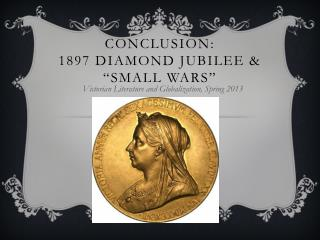 "Conclusion: 1897 Diamond Jubilee & ""Small wars"""