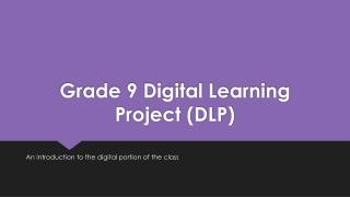 Grade 9 Digital Learning Project (DLP)