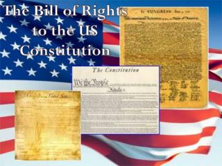 The Bill of Rights to the US Constitution