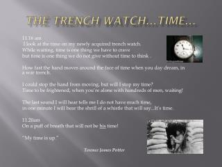 The Trench Watch...Time...