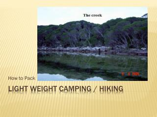 Light weight camping / hiking