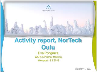Activity report, NorTech Oulu