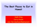 The Best Places to Eat in Hawaii