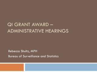 QI Grant Award � Administrative Hearings