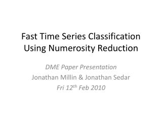 Fast Time Series Classification Using Numerosity Reduction