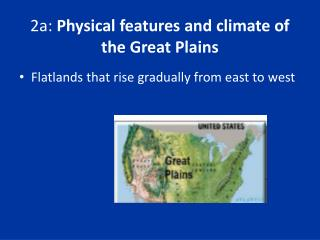 2a:  Physical features and climate of the Great Plains