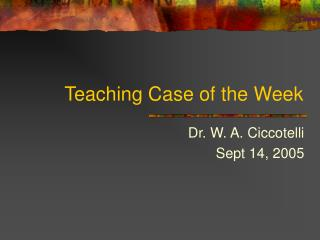 Teaching Case of the Week