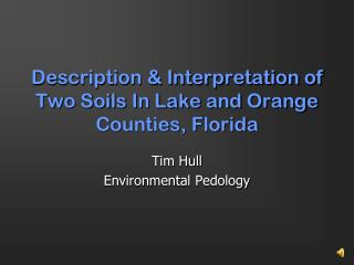 Description & Interpretation of Two Soils In Lake and Orange Counties, Florida