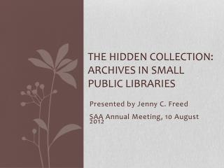 The  Hidden Collection : Archives in Small Public Libraries