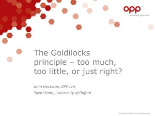 The Goldilocks principle – too much, too little, or just right?
