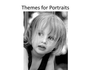 Themes for Portraits