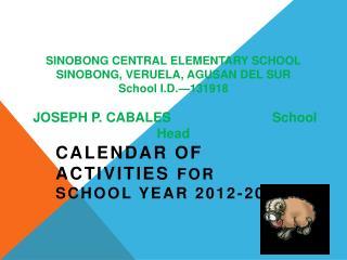 CALENDAR OF ACTIVITIES  FOR SCHOOL YEAR 2012-2013