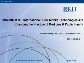 Robert Furberg, PhD, MBA; Clinical Informaticist  March 16, 2012