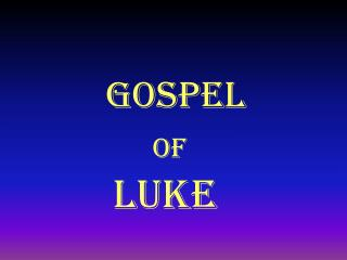 Gospel  of          Luke