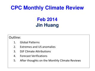 CPC Monthly Climate Review Feb 2014 Jin Huang