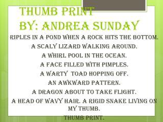 Thumb Print By: Andrea Sunday